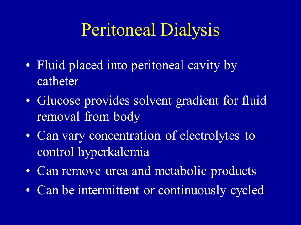 Peritoneal Dialysis Fluid placed into peritoneal cavity by catheter