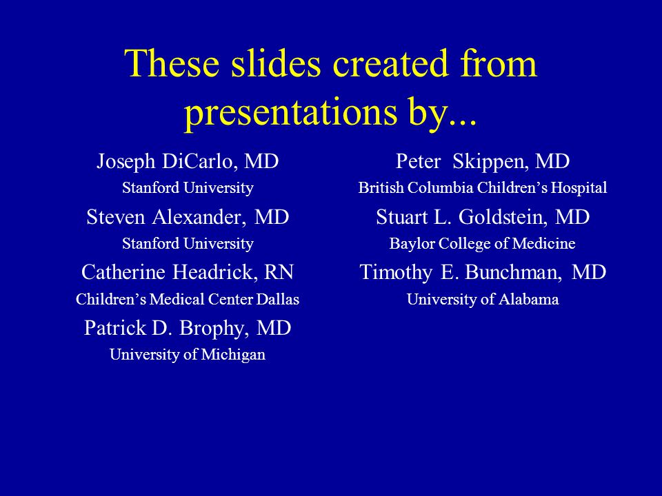These slides created from presentations by...