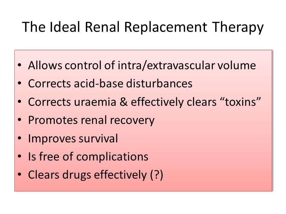 The Ideal Renal Replacement Therapy