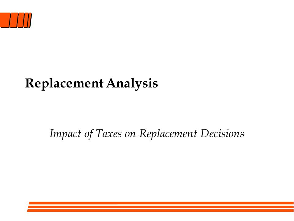 Impact of Taxes on Replacement Decisions