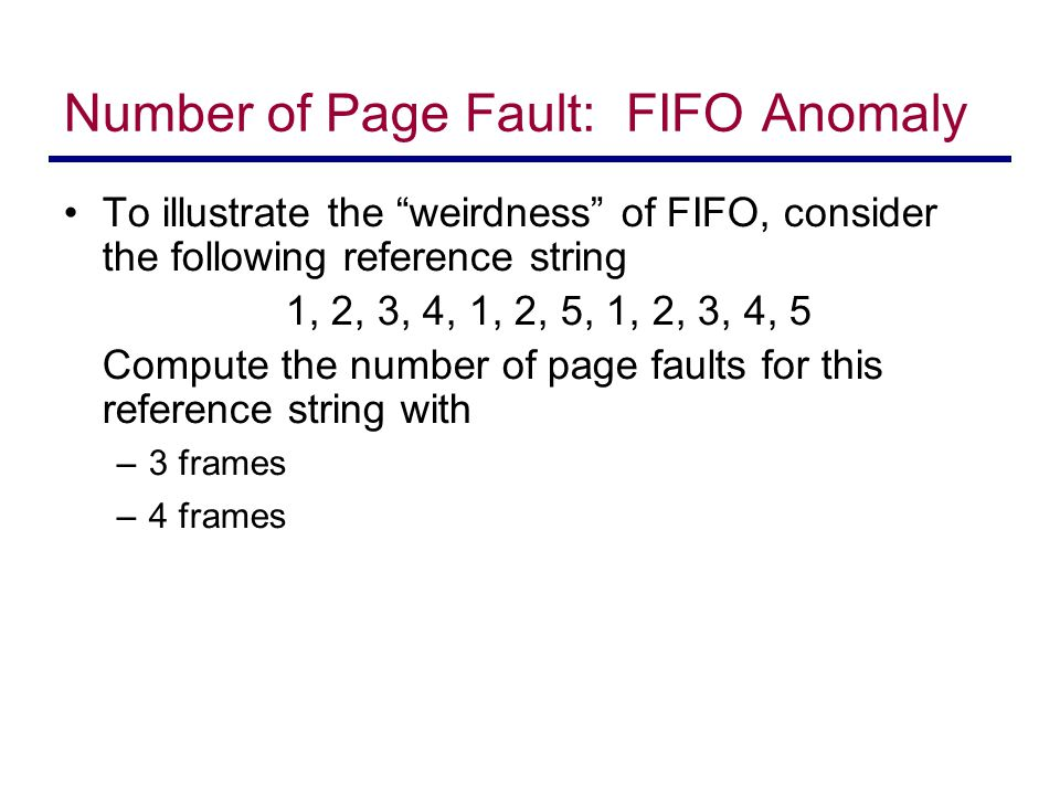 Number of Page Fault: FIFO Anomaly