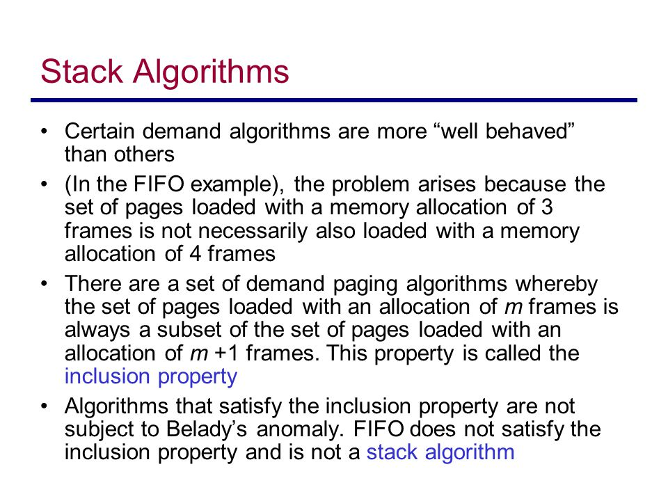 Stack Algorithms Certain demand algorithms are more well behaved than others.