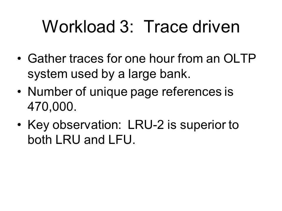 Workload 3: Trace driven