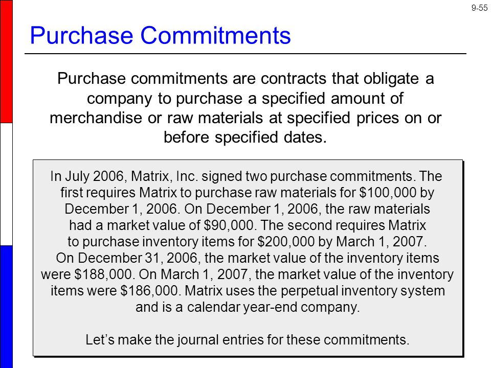 In July 2006, Matrix, Inc. signed two purchase commitments. The