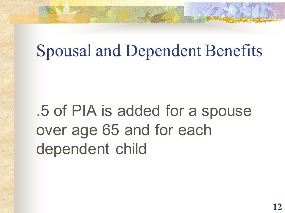 Spousal and Dependent Benefits