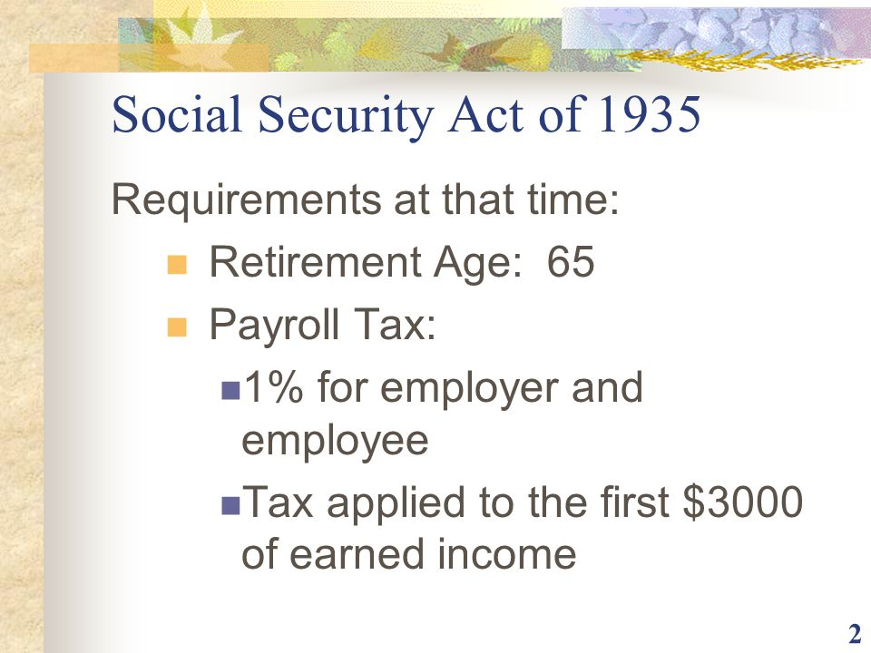 Social Security Act of 1935 Requirements at that time: