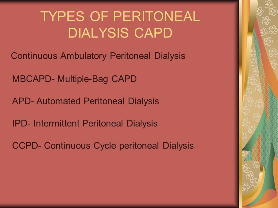 TYPES OF PERITONEAL DIALYSIS CAPD