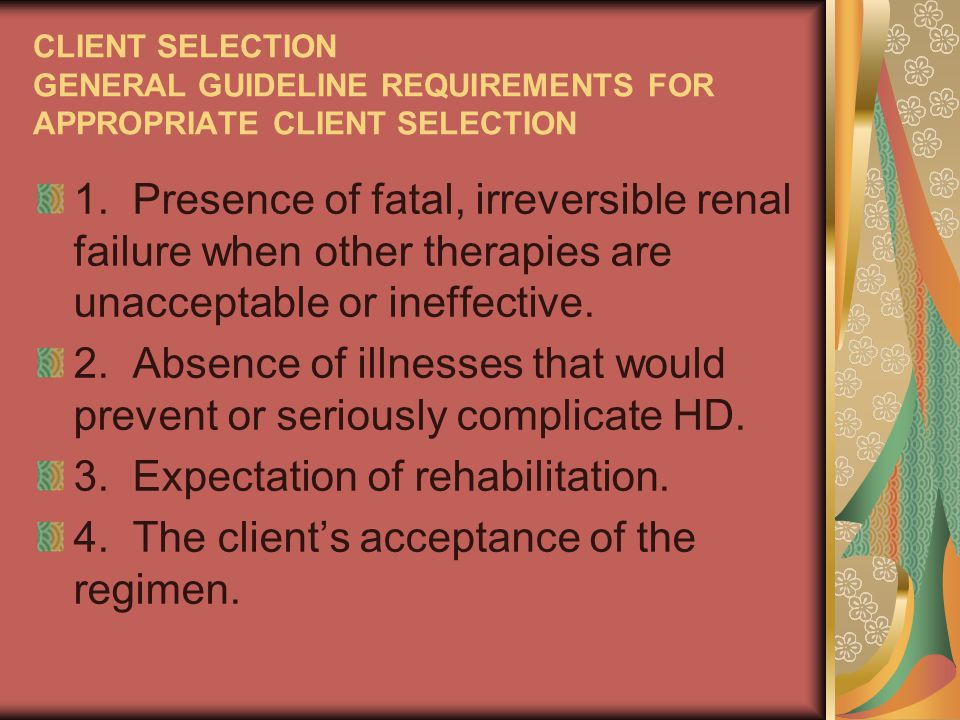 2. Absence of illnesses that would prevent or seriously complicate HD.