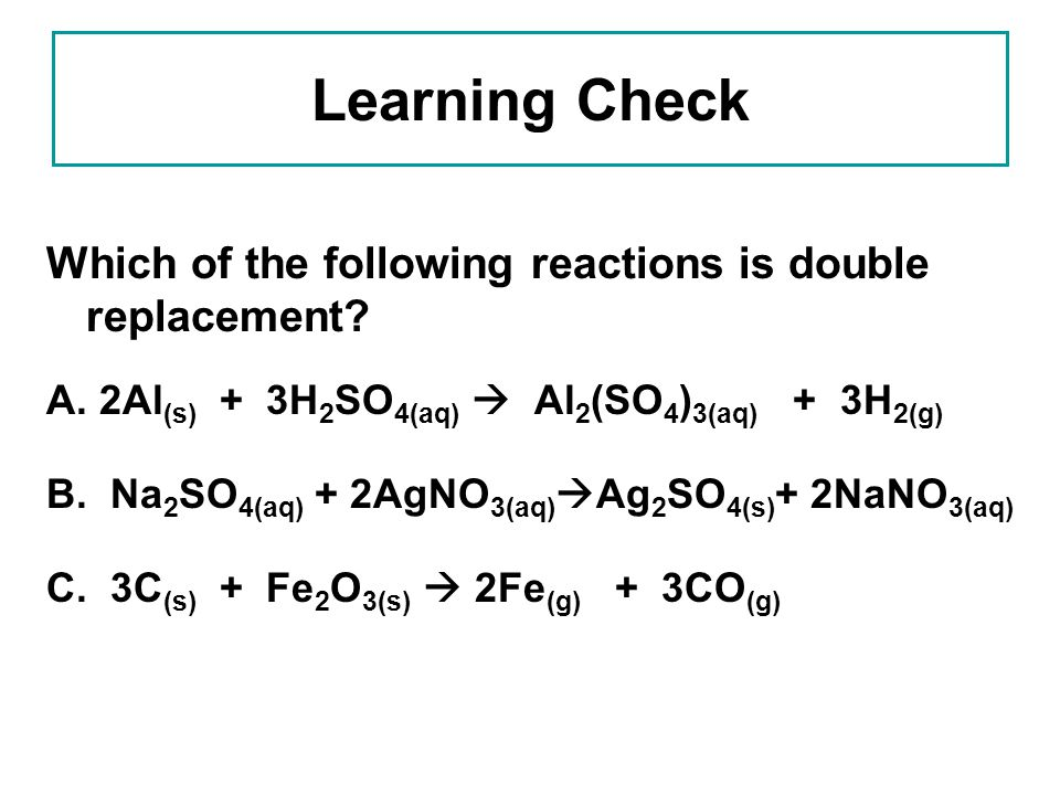 Learning Check Which of the following reactions is double replacement