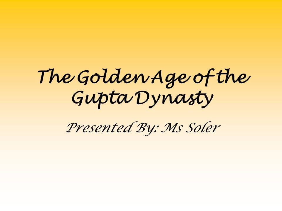 The Golden Age of the Gupta Dynasty