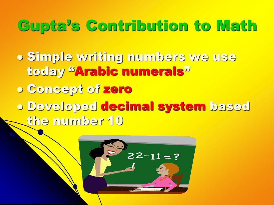 Gupta's Contribution to Math