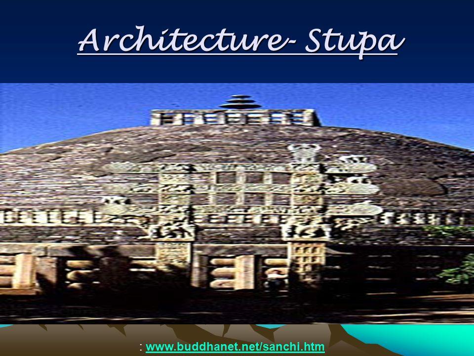 Architecture- Stupa : www.buddhanet.net/sanchi.htm
