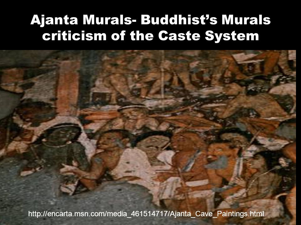 Ajanta Murals- Buddhist's Murals criticism of the Caste System