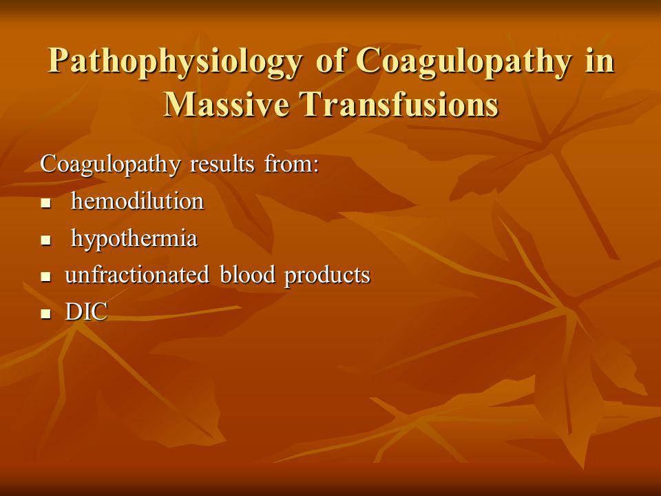 Pathophysiology of Coagulopathy in Massive Transfusions