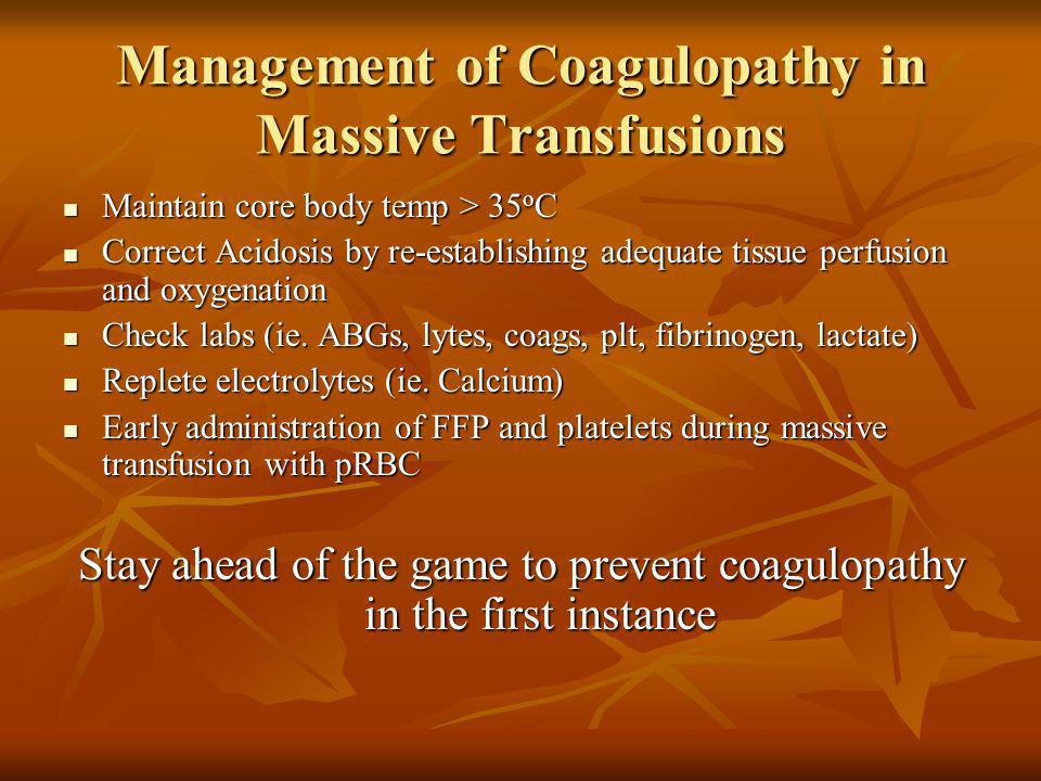 Management of Coagulopathy in Massive Transfusions