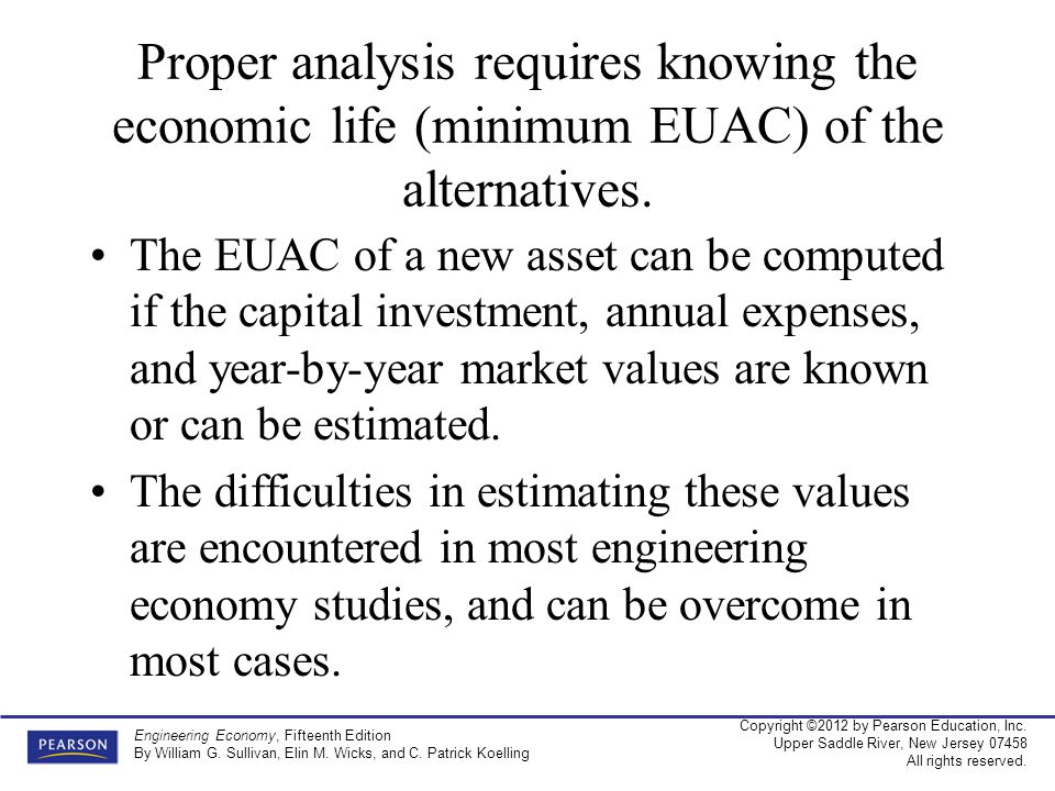 Proper analysis requires knowing the economic life (minimum EUAC) of the alternatives.