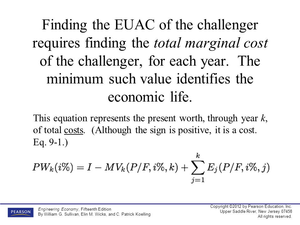 Finding the EUAC of the challenger requires finding the total marginal cost of the challenger, for each year. The minimum such value identifies the economic life.