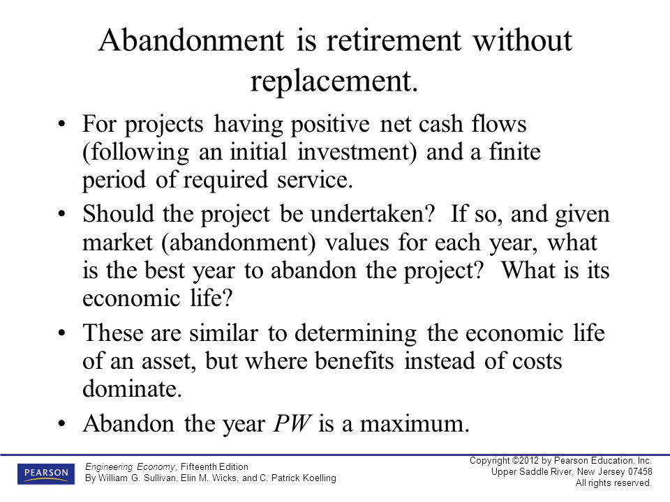 Abandonment is retirement without replacement.