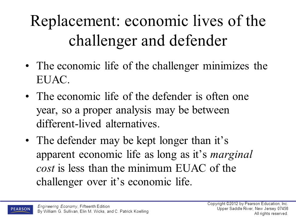 Replacement: economic lives of the challenger and defender