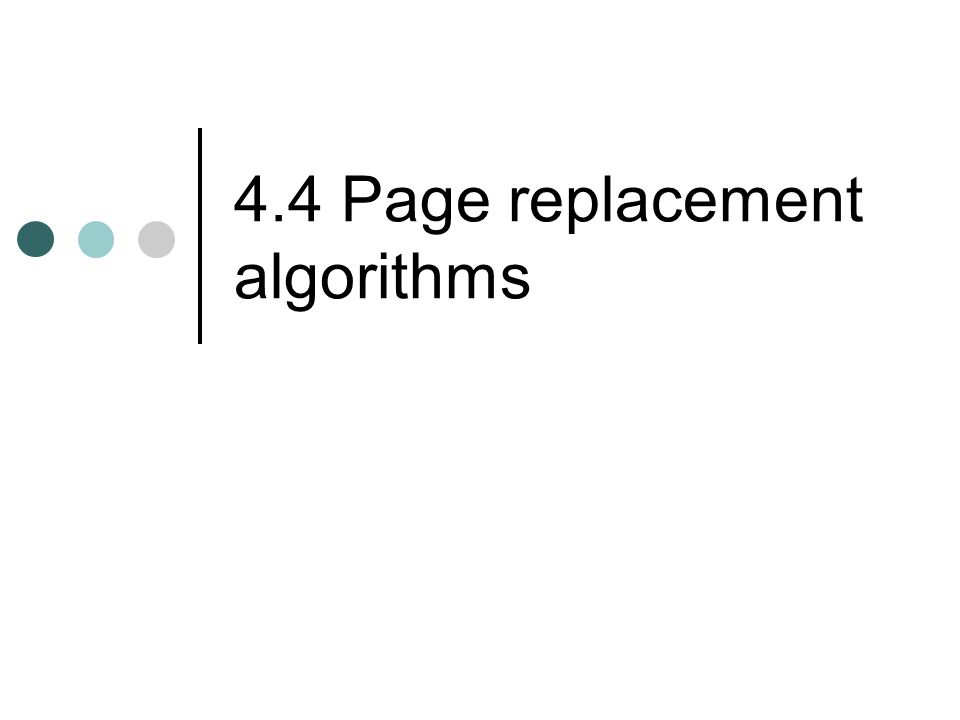 4.4 Page replacement algorithms