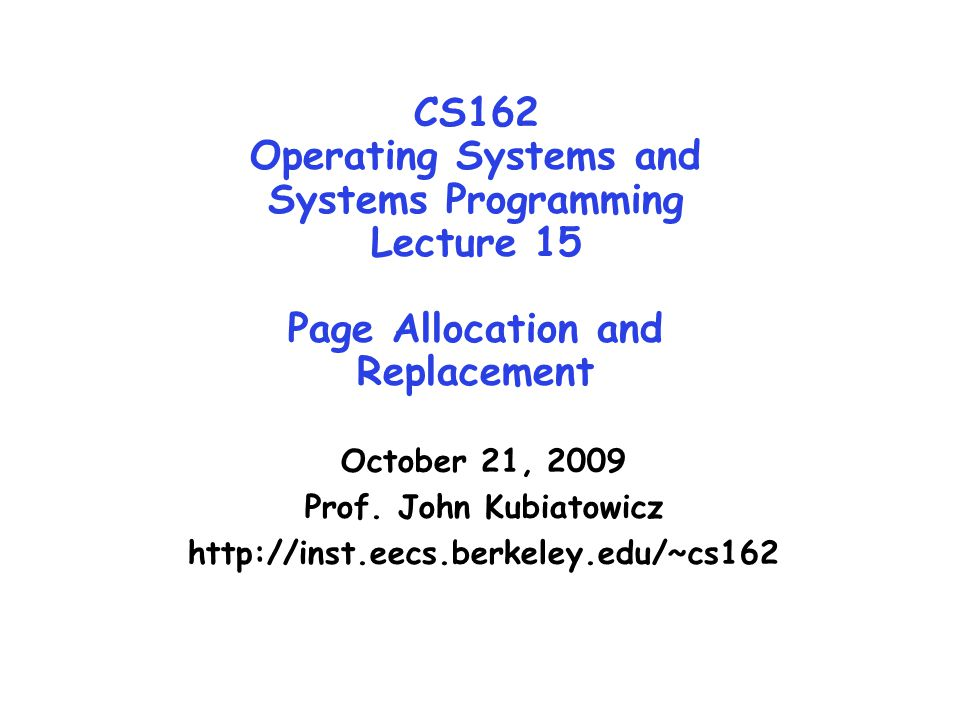 CS162 Operating Systems and Systems Programming Lecture 15 Page Allocation and Replacement