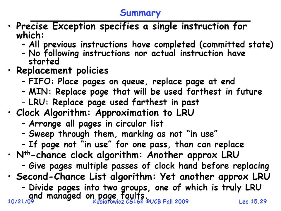 Precise Exception specifies a single instruction for which: