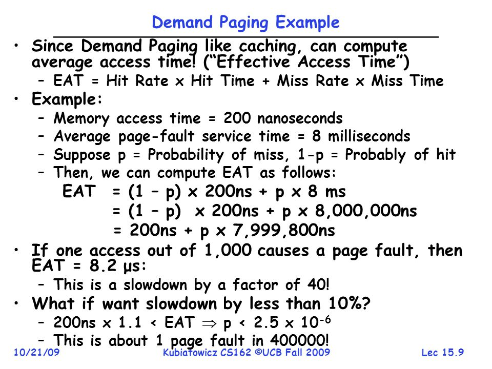 If one access out of 1,000 causes a page fault, then EAT = 8.2 μs: