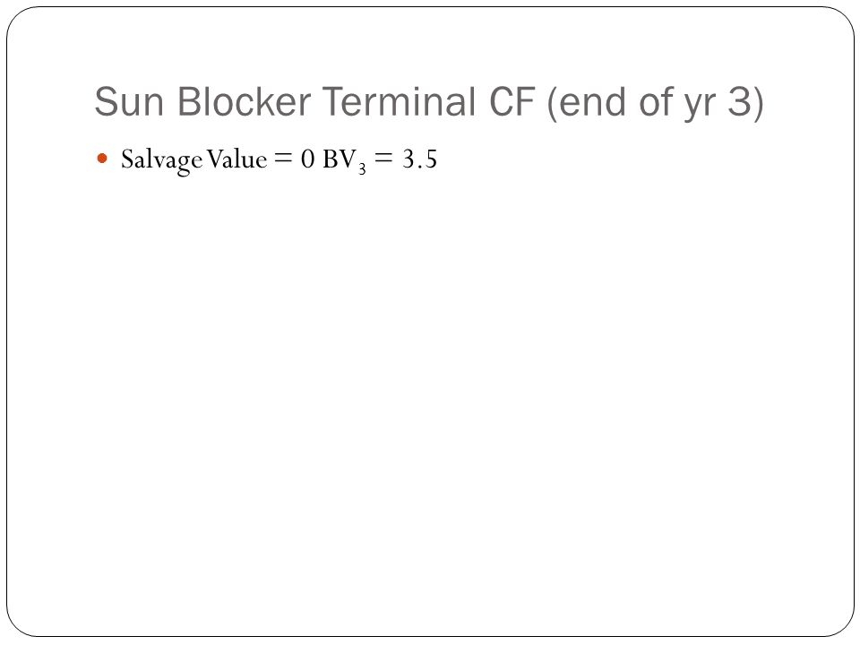 Sun Blocker Terminal CF (end of yr 3)