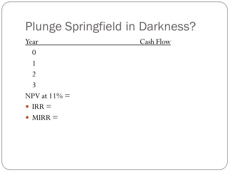 Plunge Springfield in Darkness