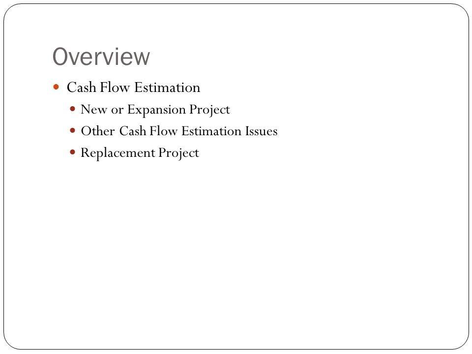 Overview Cash Flow Estimation New or Expansion Project
