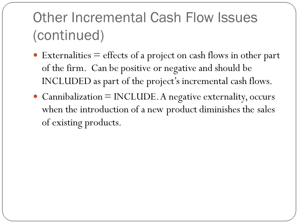 Other Incremental Cash Flow Issues (continued)