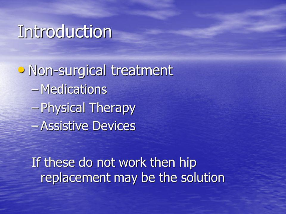 Introduction Non-surgical treatment Medications Physical Therapy
