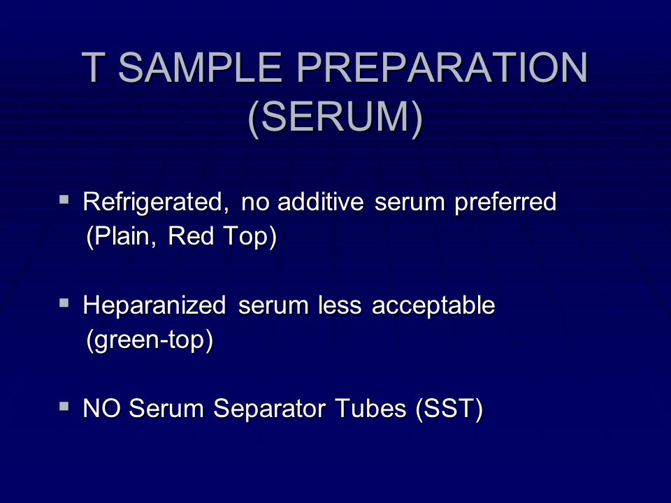 T SAMPLE PREPARATION (SERUM)