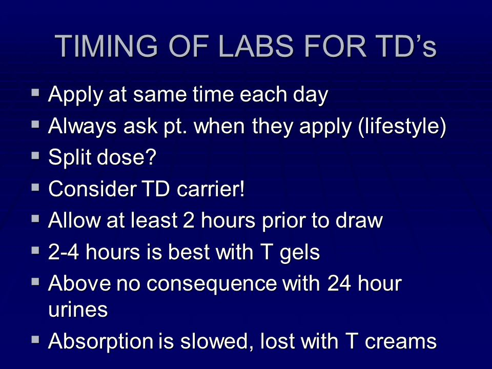 TIMING OF LABS FOR TD's Apply at same time each day