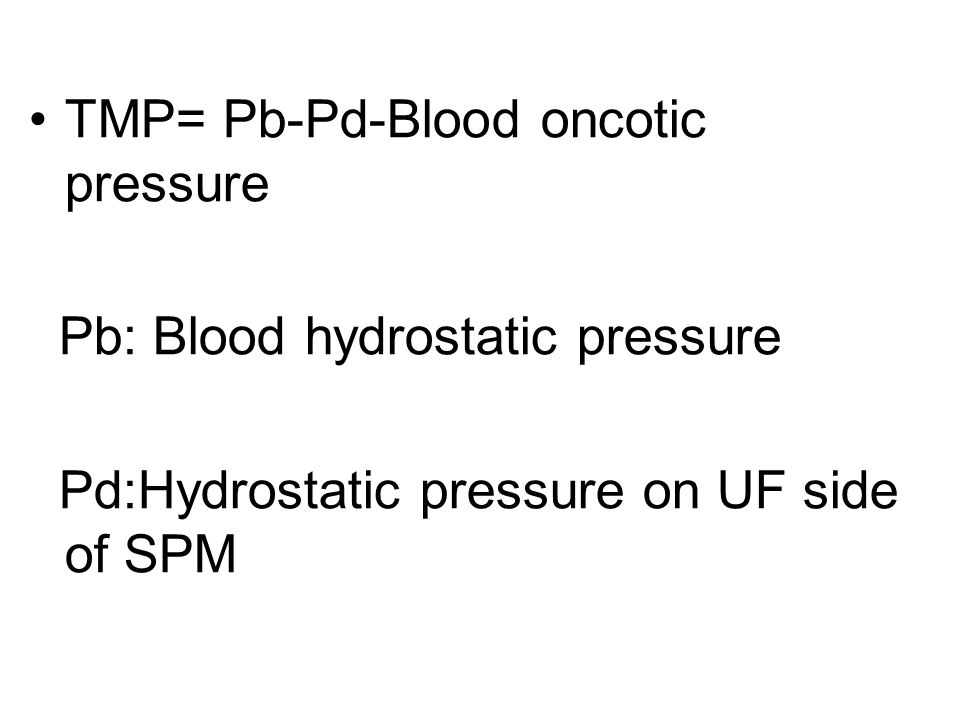 TMP= Pb-Pd-Blood oncotic pressure