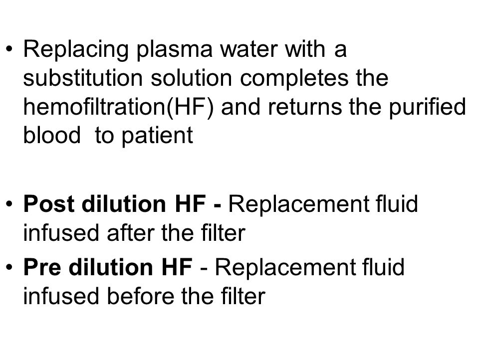 Replacing plasma water with a substitution solution completes the hemofiltration(HF) and returns the purified blood to patient
