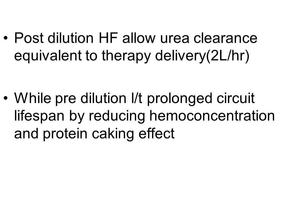 Post dilution HF allow urea clearance equivalent to therapy delivery(2L/hr)