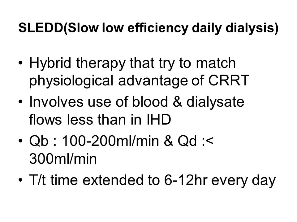 SLEDD(Slow low efficiency daily dialysis)