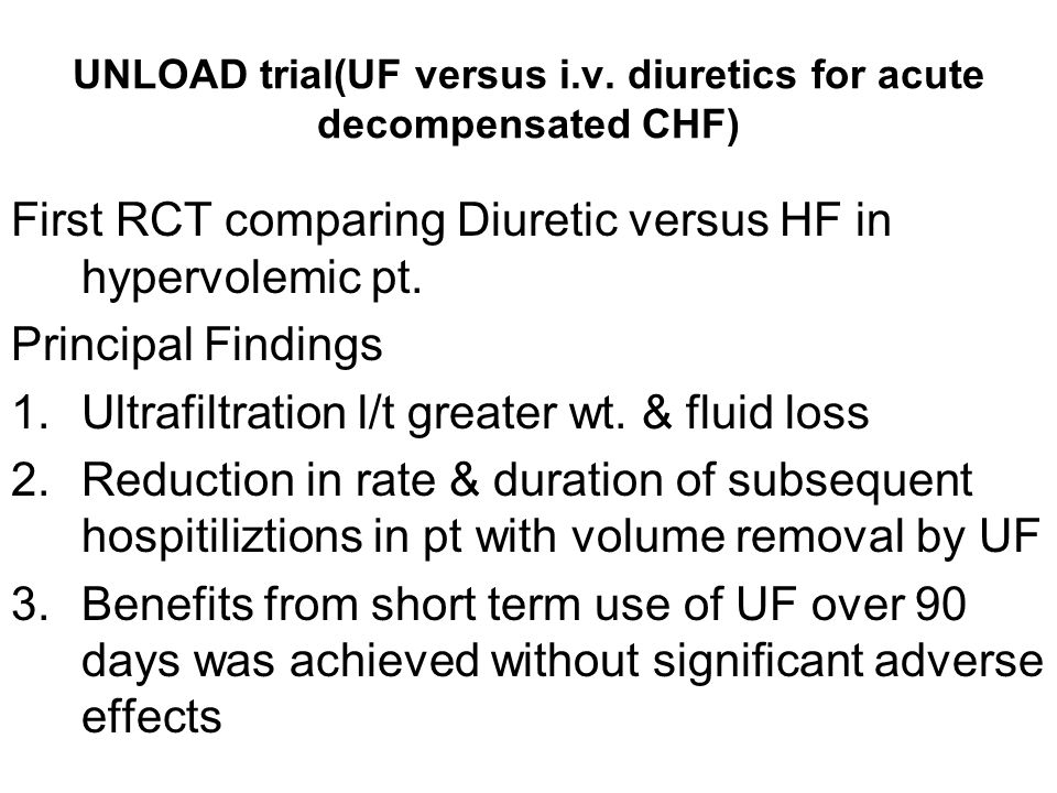 UNLOAD trial(UF versus i.v. diuretics for acute decompensated CHF)