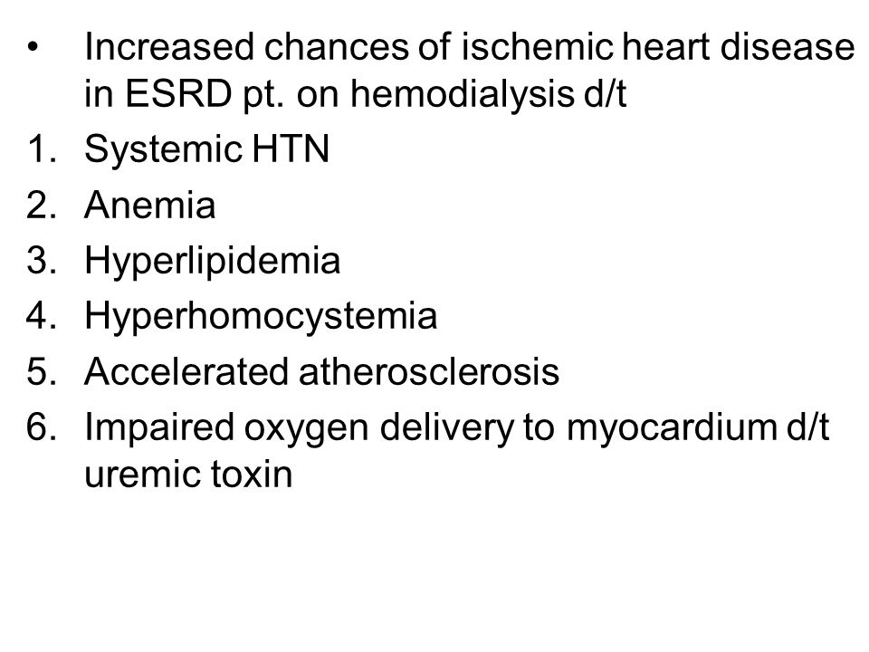 Increased chances of ischemic heart disease in ESRD pt