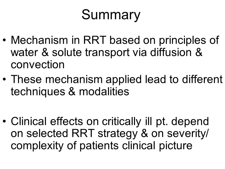Summary Mechanism in RRT based on principles of water & solute transport via diffusion & convection.
