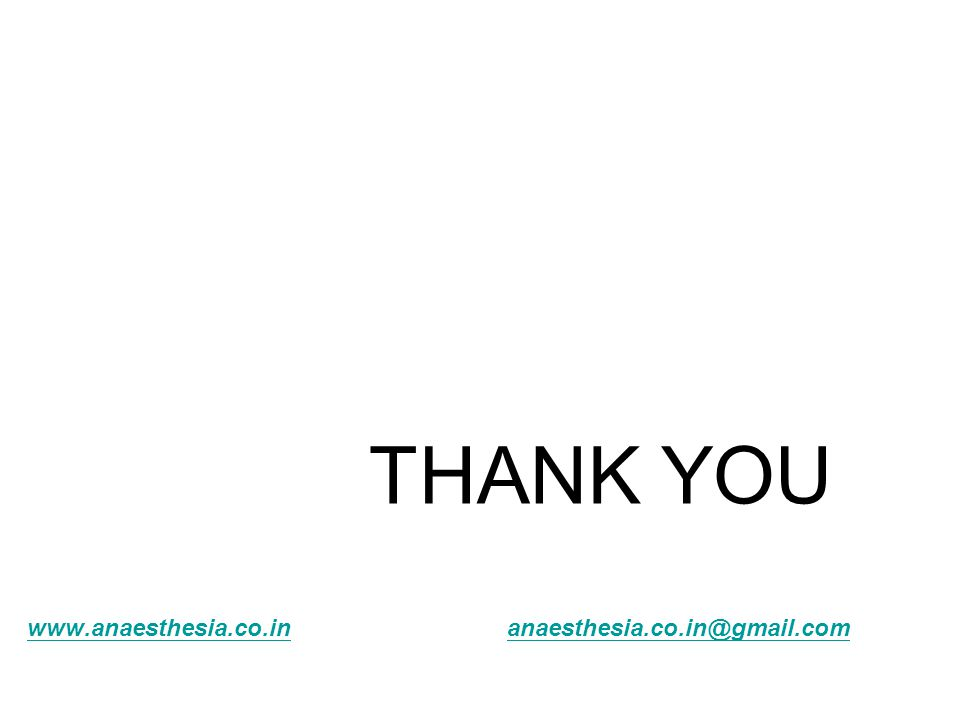 THANK YOU www.anaesthesia.co.in anaesthesia.co.in@gmail.com