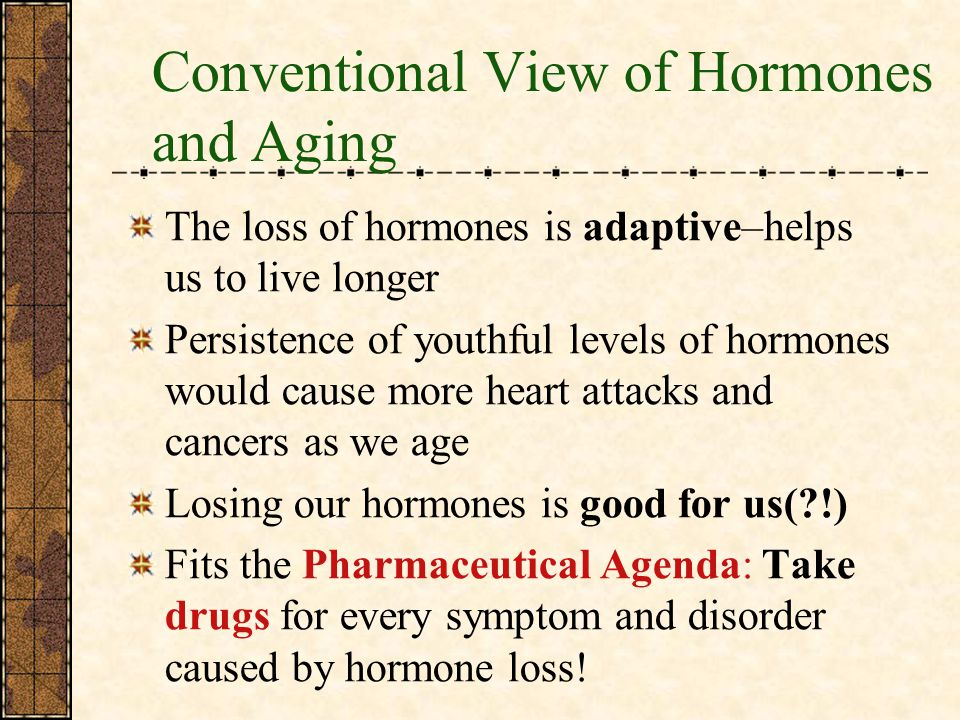 Conventional View of Hormones and Aging