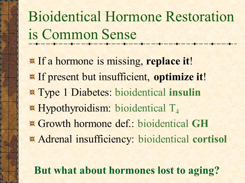 Bioidentical Hormone Restoration is Common Sense