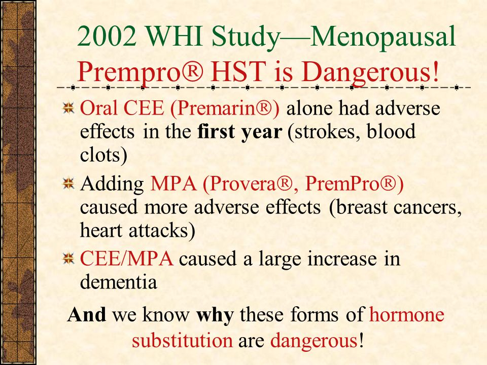 2002 WHI Study—Menopausal Prempro HST is Dangerous!