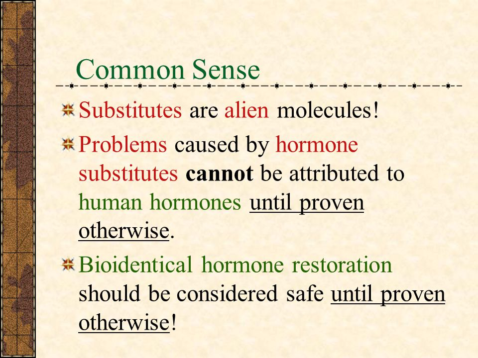 Common Sense Substitutes are alien molecules!