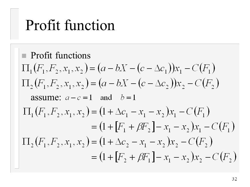 Profit function Profit functions assume: