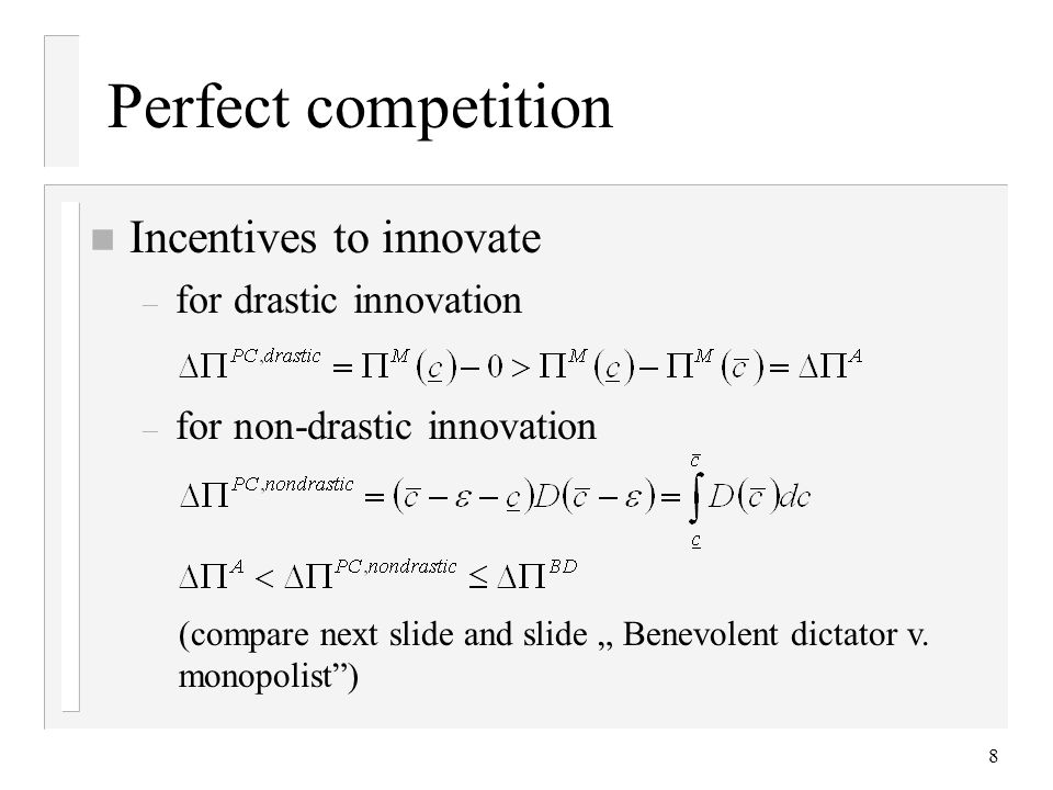 Perfect competition Incentives to innovate for drastic innovation