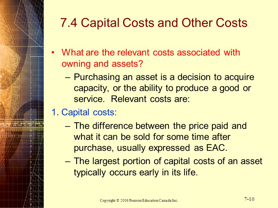 7.4 Capital Costs and Other Costs