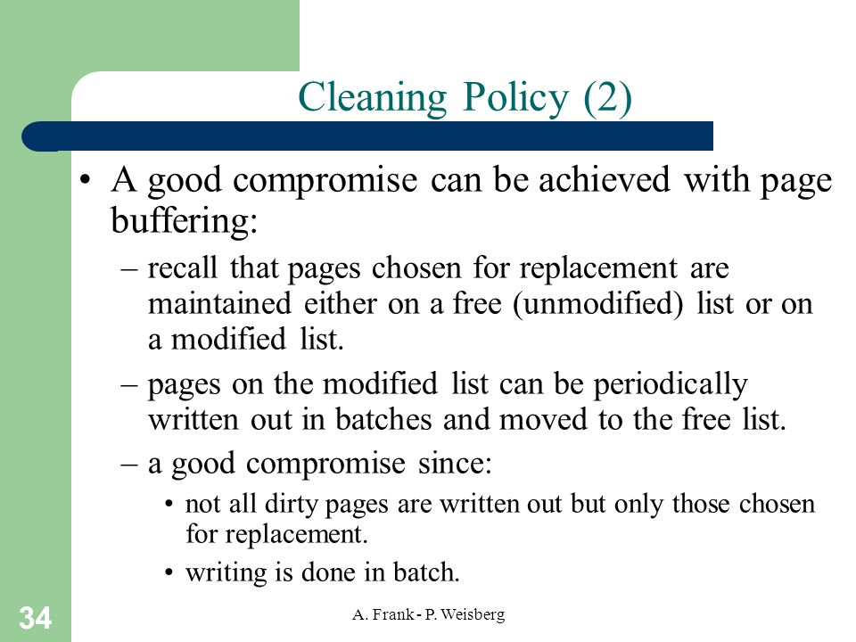 Cleaning Policy (2) A good compromise can be achieved with page buffering: